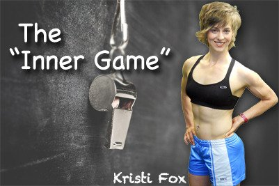 """The """"Inner Game"""" by Stronger U Fitness"""