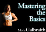 Molly Galbraith on Mastering the Basics