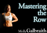 Molly Galbraith on Mastering the Row