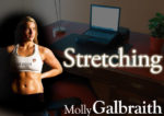 Molly Galbraith on Stretching