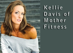 Interview with Kellie Davis of Mother Fitness